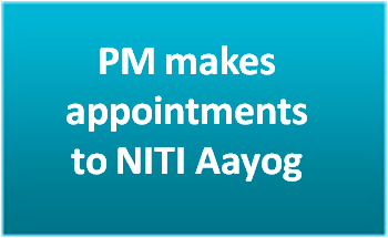 PM makes appointments to NITI Aayog