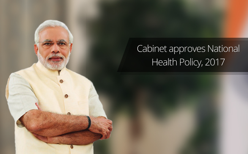 Cabinet approves National Health Policy, 2017